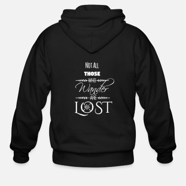 Not All Those Who Wander Are Lost ~ White - Men's Zip Hoodie