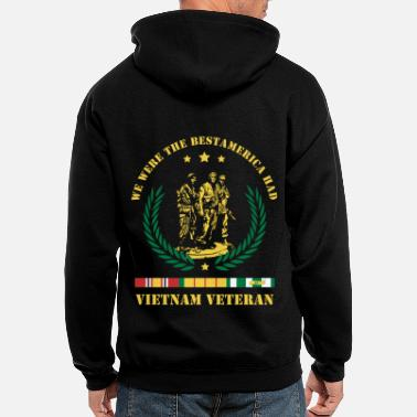 War Vietnam Veteran ,We Were The Best America HAD - Men's Zip Hoodie