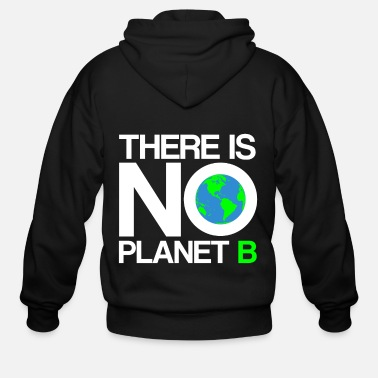 B Day Earth Day - There Is No Planet B - Men's Zip Hoodie