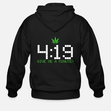 Stoner 420 Give Me A Minute - Funny Stoner Cannabis Weed - Men's Zip Hoodie