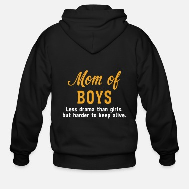 Drama Mom Of Boys Less Drama Than Girls - Men's Zip Hoodie