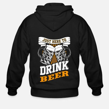 Beer Just here to drink beer - Men's Zip Hoodie