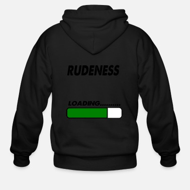 Rude rudeness loading - Men's Zip Hoodie