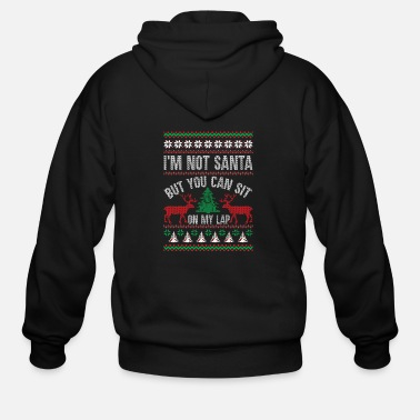 Sit Not Santa But You Can Sit On My Lap Ugly Christmas - Men's Zip Hoodie