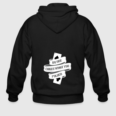 Poker - No one cares what you folded - Men's Zip Hoodie