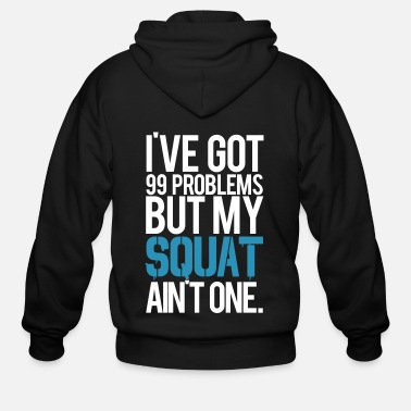 Squat Squat Aint One Gym Motivation - Men's Zip Hoodie