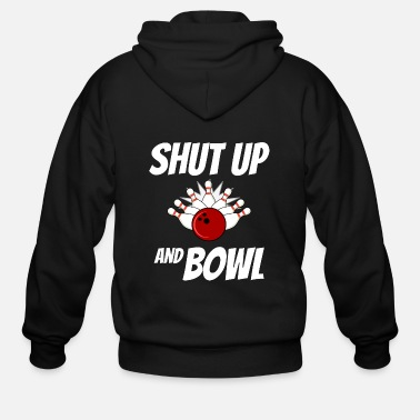 Funny Bowling Shut up and bowl bowling - Men's Zip Hoodie