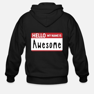 Nametag Hello my name is Awesome Nametag - Men's Zip Hoodie