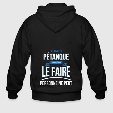 Petanque Petanque nobody can gift - Men's Zip Hoodie