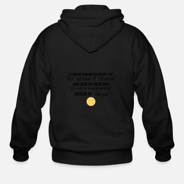 Lift Elevator How british people say lift instead of elevator - Men's Zip Hoodie
