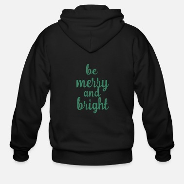 Bright Be marry and bright - Men's Zip Hoodie