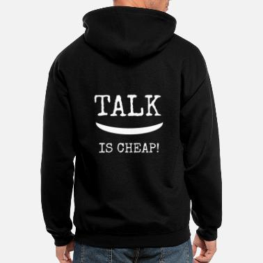 TALK IS CHEAP! - Men's Zip Hoodie
