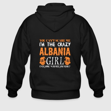 You Cant Scare Me Crazy Albania Girl Halloween - Men's Zip Hoodie