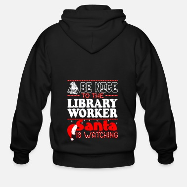 Library Be Nice To Library Worker Santa Watching - Men's Zip Hoodie