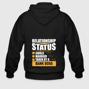 Status Relationship Status taken by a BANK BOSS - Men's Zip Hoodie