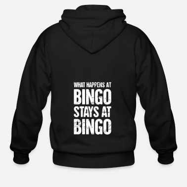 Bingo What Happens At Bingo Stays At Bingo - Men's Zip Hoodie