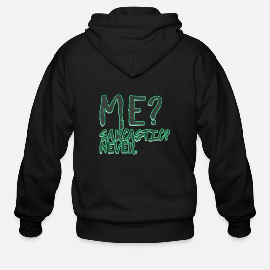 Sarcastic Hoodies & Sweatshirts - sarcastic - Men's Zip Hoodie black