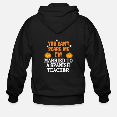 Trick Or Treat Can't scare me I'm Married to a Spanish Teacher - Men's Zip Hoodie