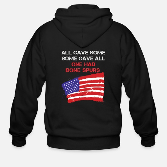 Some Hoodies & Sweatshirts - All Gave Some. Some Gave All. One Had Bone Spurs - Men's Zip Hoodie black