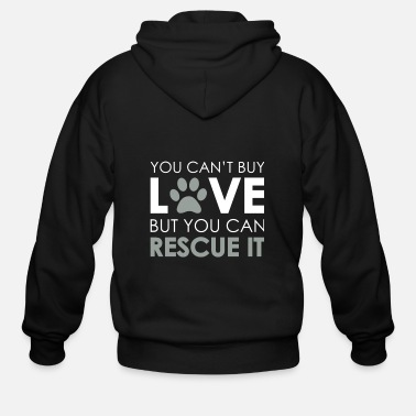 Animal You Can't Buy Love But You Can Rescue It TShirt - Men's Zip Hoodie