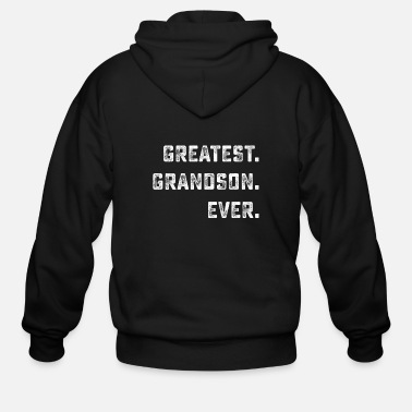 Grandson Greatest GRANDSON Ever Funny Shirts Gifts - Men's Zip Hoodie