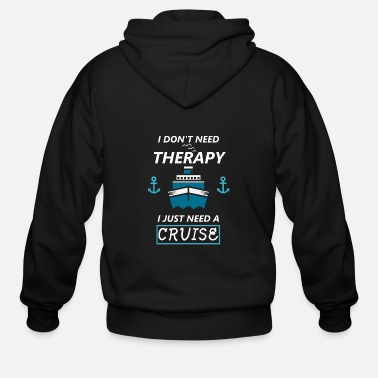 Cruise Cruise Ship Vacation Therapy Relax Boat Gift - Men's Zip Hoodie