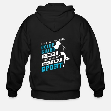 Color Color Guard Is Boring Of A Smart People Sport TShi - Men's Zip Hoodie