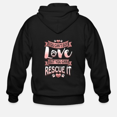 Animal Rescue You Can't Buy Love But You Can Rescue It - Men's Zip Hoodie