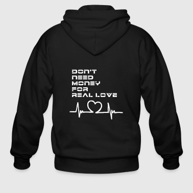 Do not need money for real love - Men's Zip Hoodie
