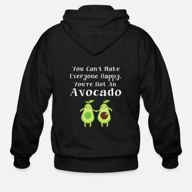 Food You Can t Make Everyone Happy You re Not An Avoca - Men's Zip Hoodie
