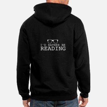 Reading I d Rather Be Reading - Reading - Total Basics - Men's Zip Hoodie
