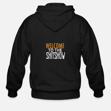 Expression Welcome to the shitshow - Men's Zip Hoodie