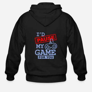 Pause Id Pause My Game For You Funny Valentines Day - Men's Zip Hoodie