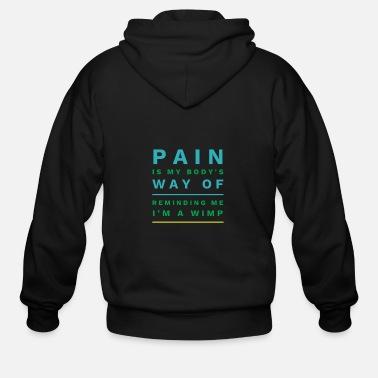Workout Funny Workout gift pain wimp - Men's Zip Hoodie