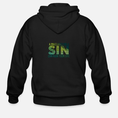 Bible A Proclivity For A Sin Can Ruin Your Live - Men's Zip Hoodie
