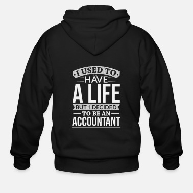 Labor Used To Have A Life But I Decided To Be A - Men's Zip Hoodie