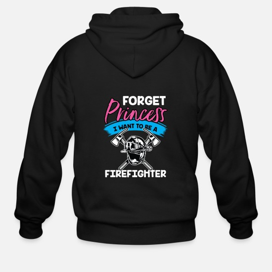 Princess Hoodies & Sweatshirts - Forget Princess I Want to Be a firefighter Shirt - Men's Zip Hoodie black