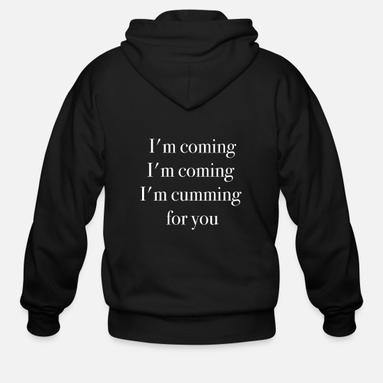 Gay Hoodies & Sweatshirts - i am cumming Porn speech funny quote - Men's Zip Hoodie black