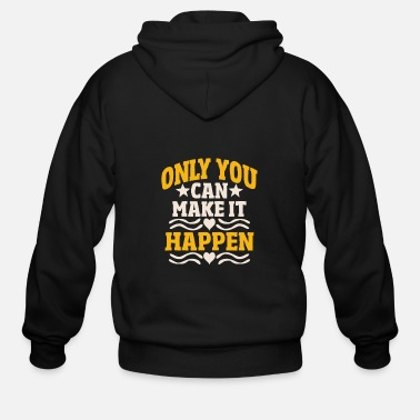 Monday Motivation Inspiration Great Sayings Gift Idea - Men's Zip Hoodie