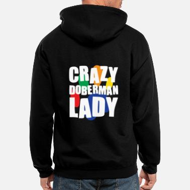 Doberman Crazy Doberman Lady - Men's Zip Hoodie