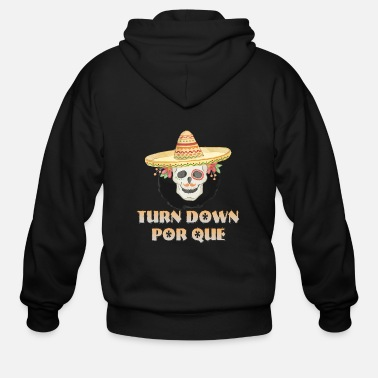 Turn Funny Cinco De Mayo - Turn Down Por Que - Holiday - Men's Zip Hoodie