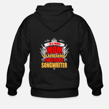 Song Writer I'm Proud Mom of Freaking Awesome Song Writer - Men's Zip Hoodie