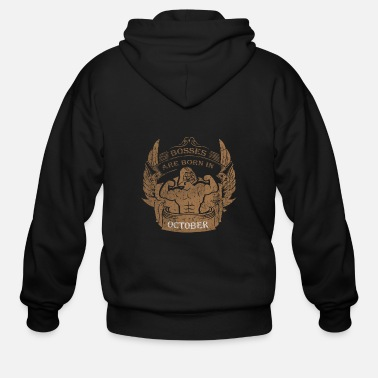Born In October Bosses are born in October - Men's Zip Hoodie