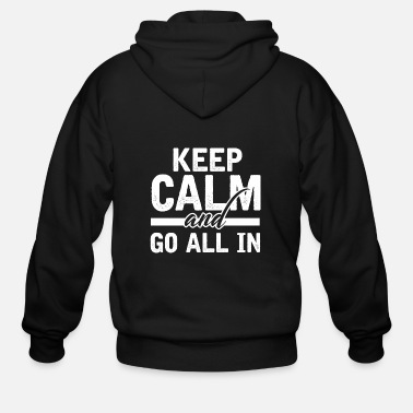 Holdem KEEP CALM AND GO ALL IN POKER CASINO ACE HOLDEM - Men's Zip Hoodie