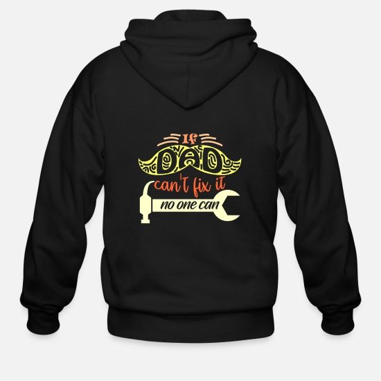 Craftsman Hoodies & Sweatshirts - If Dad can't fic it - Men's Zip Hoodie black