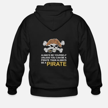 Pirate Skull Be a pirate - Skull, Skull, Pirates - Men's Zip Hoodie