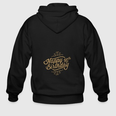 16th Birthday Happy 16th Birthday - Men's Zip Hoodie