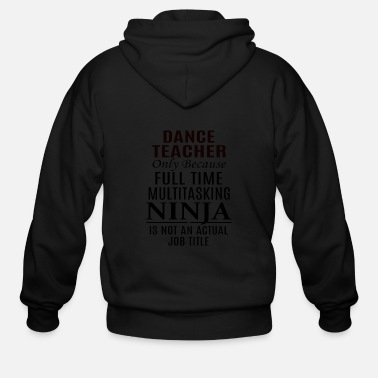 Dancing Teacher Dance Teacher - Men's Zip Hoodie