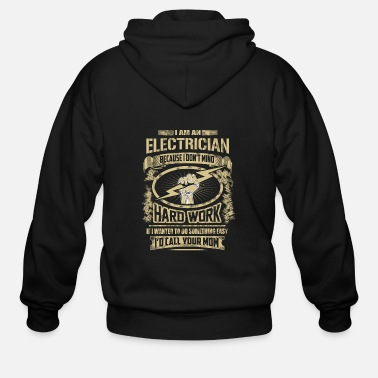 Electricity Electrician – I'm Electrician because I don't - Men's Zip Hoodie