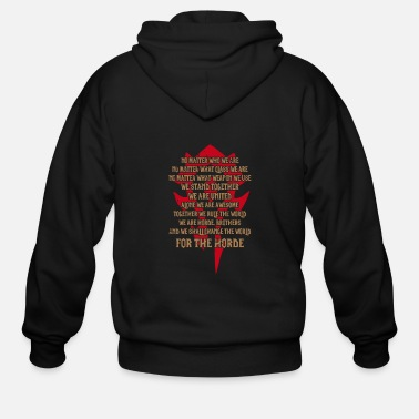 Horde For the Horde - Awesome t-shirt for Wow Fans - Men's Zip Hoodie